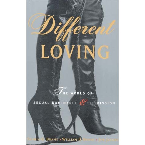 Different Loving - The World of Sexual Dominance and Submission