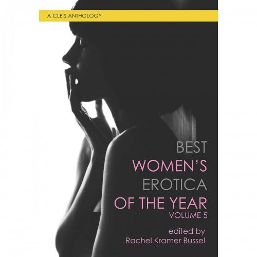 Best Women's Erotica of the Year Volume 5