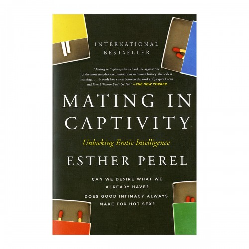 Mating in Captivity: Reconciling the Erotic & the Domestic