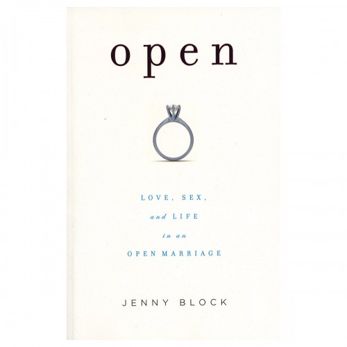 Open: Love, Sex & Life in an Open Marriage